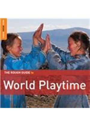 Various Artists - Rough Guide to World Playtime (Music CD)
