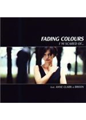 Fading Colours - I'm Scared Of... (Music CD)