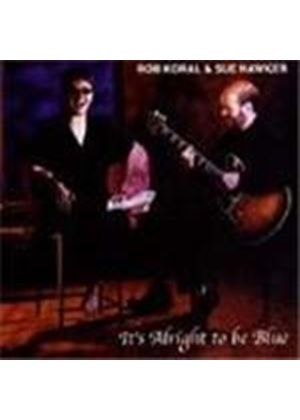 Rob Koral - It's Alright To Be Blue