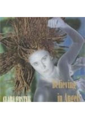 Clare Foster - Believing In Angels