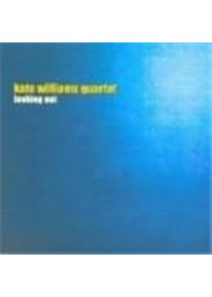 Kate Williams Quartet - Looking Out