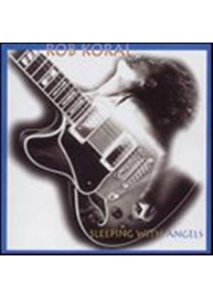 Rob Koral - Sleeping With Angels (Music CD)