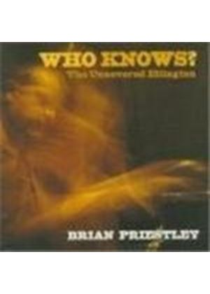 Brian Priestley - Who Knows (The Uncovered Ellington)