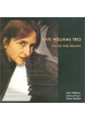 Kate Williams Trio - Scenes And Dreams