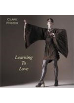 Clare Foster - Learning To Love (Music CD)