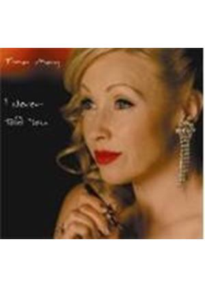 Tina May - I Never Told You (Music CD)