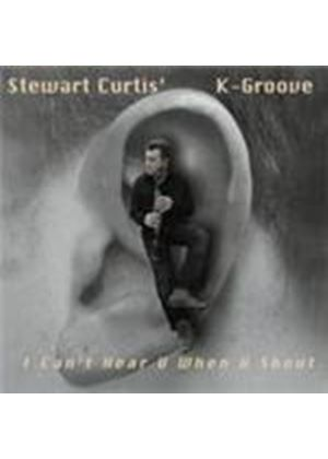 Stewart Curtis - I Can't Hear U When U Shout (Music CD)