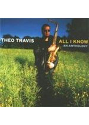 Theo Travis - All I Know (An Anthology) (Music CD)