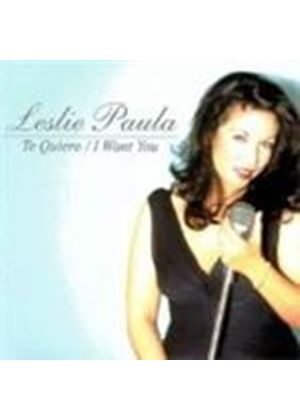 Leslie Paula - Te Quiero - I Want You
