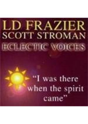 L.D. Frazier - I Was There When The Spirit Came
