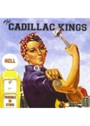 Cadillac Kings - Trouble In Store (Music CD)