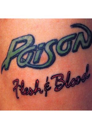 Poison - Flesh And Blood [Remastered]