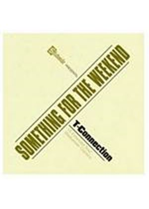 T-Connection - Something For The Weekend (Music CD)