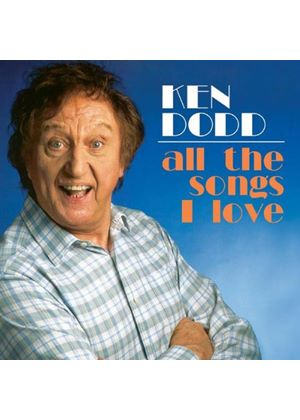 Ken Dodd - All The Songs I Love (Music CD)