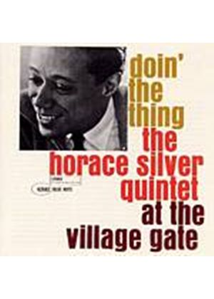 Horace Silver Quintet - Doin The Thing - At The Village Gate (Music CD)