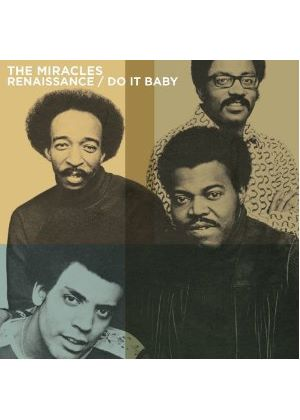Miracles (The) - Renaissance/Do It Baby (Music CD)