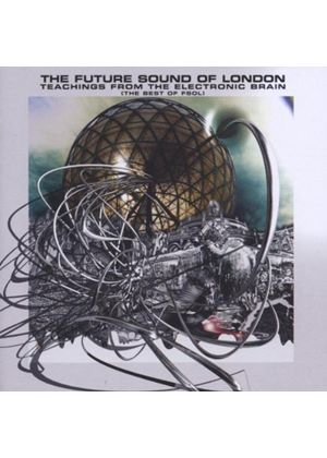 The Future Sound Of London - Teachings From The Electronic Brain (Best Of) (Music CD)