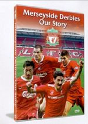 Liverpool FC - The Story Of The Merseyside Derbies