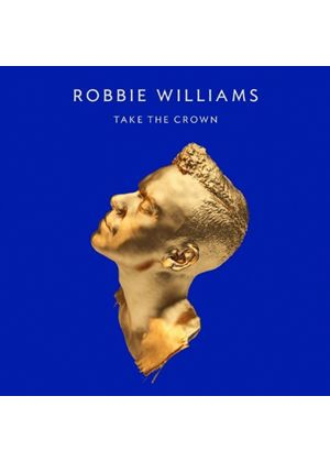 Robbie Williams - Take The Crown - 'Regal' Edition [Standard CD] (Music CD)