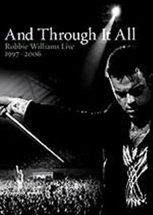 Robbie Williams - And Through It All: Live 1997 - 2006