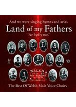 Various Artists - Land Of My Fathers: The Best Of Welsh Male Voice Choirs (2 CD) (Music CD)