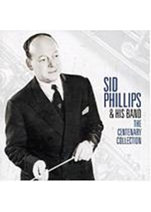 Sid Phillips And His Band - The Centenary Collection (Music CD)