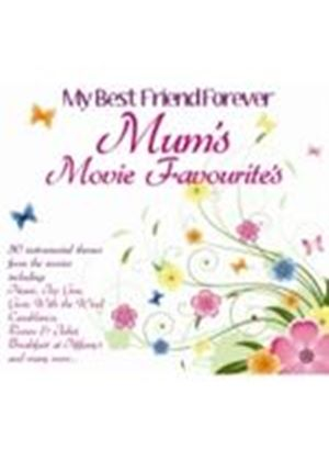 Various Artists - Mum's Movie Favourites (My Best Friend Forever) (Music CD)