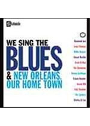 Various Artists - We Sing The Blues/New Orleans Our Home Town