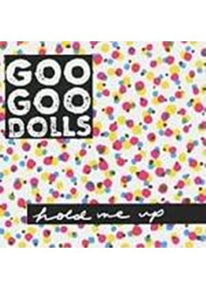 Goo Goo Dolls - Hold Me Up (Music CD)