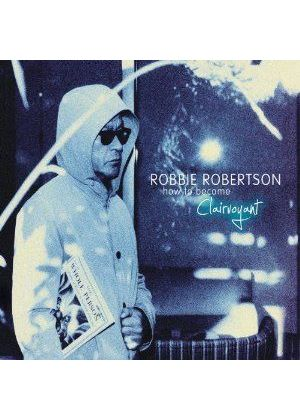Robbie Robertson - How To Become Clairvoyant (Music CD)