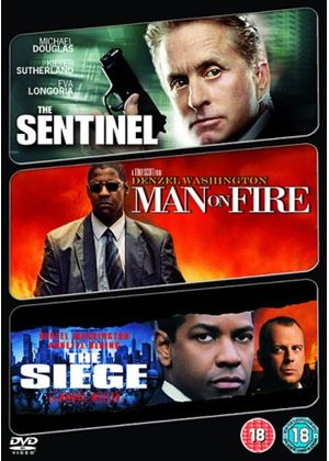 The Sentinel / Man On Fire / The Siege