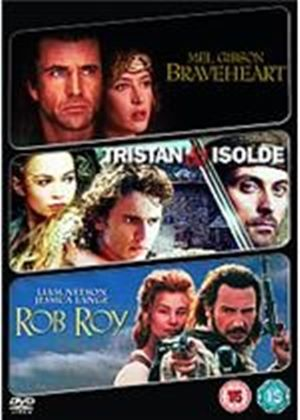 Braveheart / Tristan And Isolde / Rob Roy