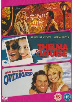 Romantic Comedy Triple - When Harry Met Sally / Thelma & Louise / Overboard