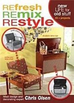 Refresh Remix Restyle Home Make-over Guide