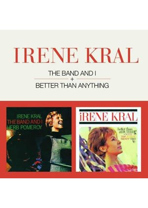Irene Kral - Band and I/Better than Anything (Music CD)