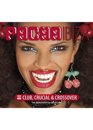Various Artists - Pacha Ibiza (Club, Crucial & Crossover) (Music CD)