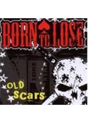 Born To Lose - Old Scars (Music CD)