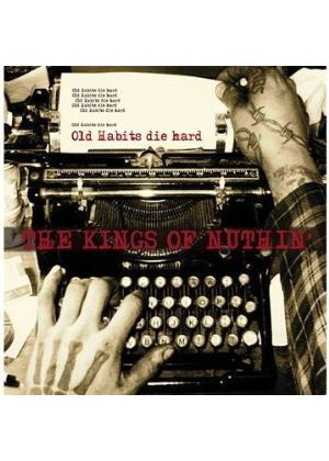 Kings Of Nuthin' - Old Habits Die Hard (Music CD)