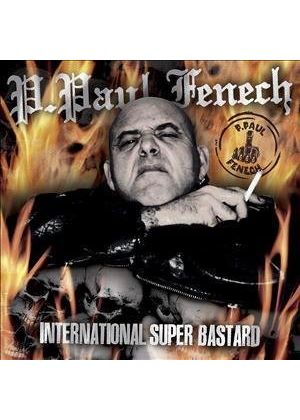 P. Paul Fenech - International Super Bastard (Music CD)