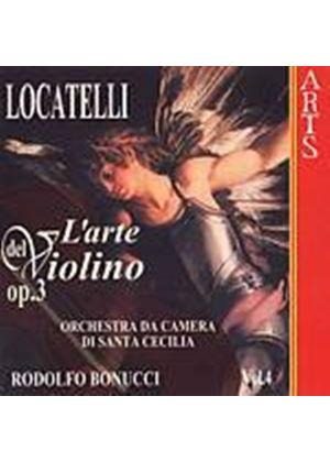 Pietro Antonio Locatelli - Larte Del Violino, Op. 3 - Vol. 4 (Music CD)