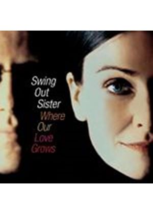 Swing Out Sister - Where Our Love Grows (Music CD)