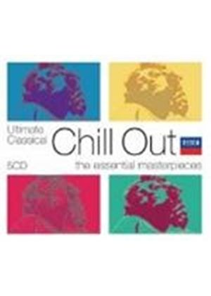 Various Composers - Ultimate Classical Chill Out - The Essential Masterpieces (Music CD)