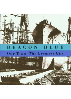 Deacon Blue - Our Town - Greatest Hits (Music CD)