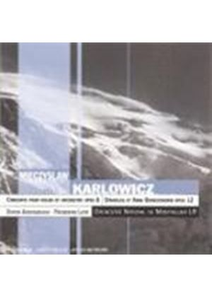 Karlowicz: Concerto for Violin and Orchestra; Stanislaw et Anna Oswiecimowie