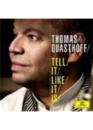 Thomas Quasthoff - Tell It Like It Is (Music CD)