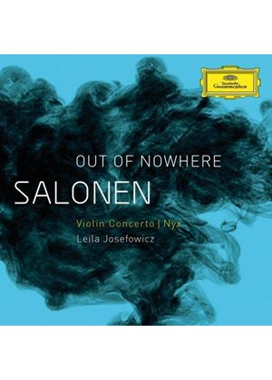 Salonen: Out of Nowhere - Violin Concerto; Nyx (Music CD)
