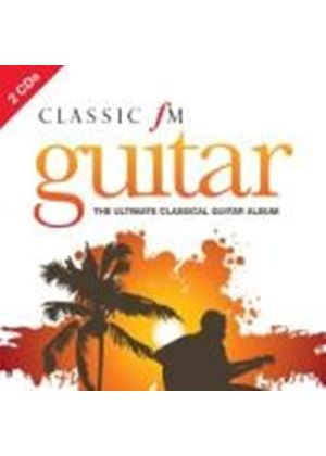 Various Artists - Classic FM Guitar - The Ultimate Collection (2 CD) (Music CD)