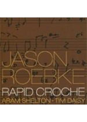 Jason Roebke - Rapid Croche