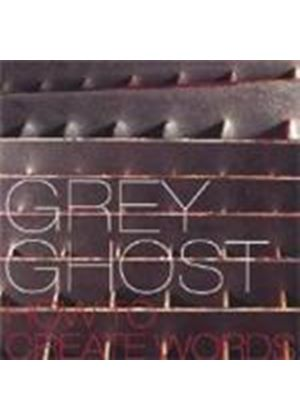 Grey Ghost - How To Create Words
