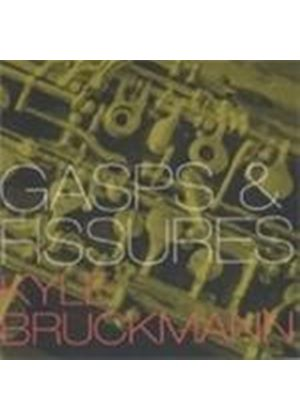 Kyle Bruckmann - Gasps And Pleasures